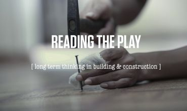Long term thinking in Building & Construction