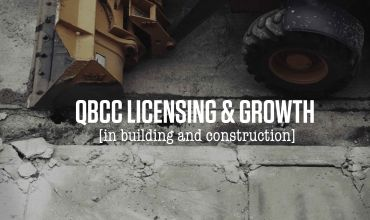 QBCC Licensing and Growth in Building and Construction