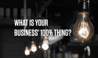 What is your business' 100% thing?